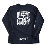"THE HIGHWAY MURDERERS - ""EAT SHIT"" L/S Tシャツ (黒)"